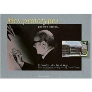 Facel Vega - MES PROTOTYPES Par Jean Daninos Librairie Automobile SPE 9782912196057