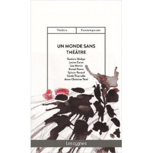 Un monde sans théâtre De Dominique Pompougnac Éditeur Les Cygnes Librairie Automobile SPE 9782369442806