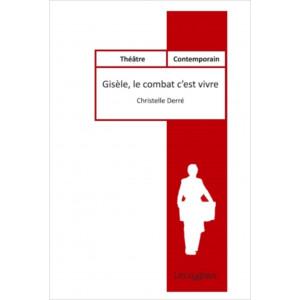 Gisèle, le combat c'est vivre De Derré Christelle Editions les Cygnes Librairie Automobile SPE 9782369442721