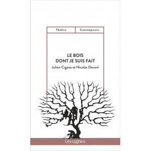 LE BOIS DONT JE SUIS FAIT De Julien Cigana, Nicolas Devort Librairie Automobile SPE 9782369442646