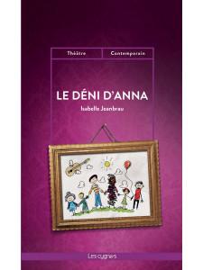 Le déni d'Anna De Isabelle Jeanbrau Editions les Cygnes Librairie Automobile SPE 9782369442523