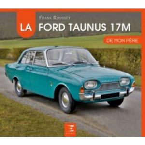LA FORD TAUNUS 17M DE MON PÈRE Librairie Automobile SPE 9791028303143