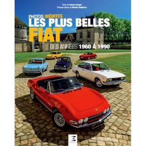 Les plus belles FIAT : des années 1960 à 1990 - photos inédites Librairie Automobile SPE 9791028303136