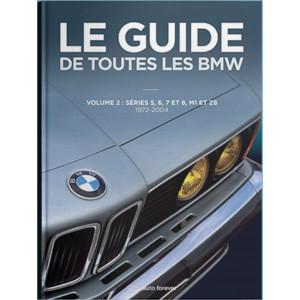 LE GUIDE DE TOUTES LES BMW Vol 2 Série 5, 6, 7 et M1 , Z8 (1972-2004) Librairie Automobile SPE 9782956186212