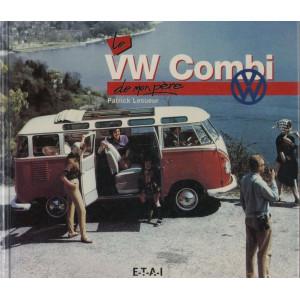 LE VW COMBI DE MON PÈRE ( 1° Édition ) Librairie Automobile SPE 9782726884331