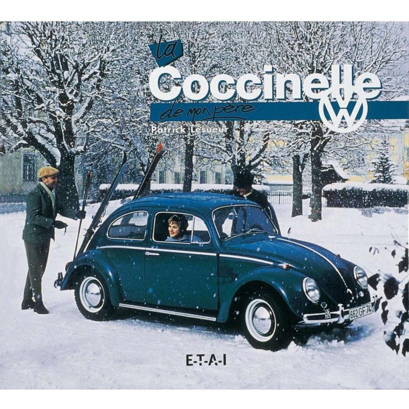 LA COCCINELLE DE MON PÈRE - 1° Édition Librairie Automobile SPE 9782726881927