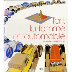 L'ART LA FEMME ET L'AUTOMOBILE - EPA Librairie Automobile SPE 9782851203298