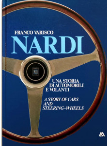 Nardi A Story of Cars and Steering Wheels Librairie Automobile SPE 9788876720093