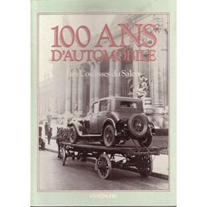 100 Cent ans d'automobile : Les coulisses du salon Librairie Automobile SPE 9782731500189