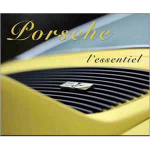 PORSCHE L'ESSENTIEL (FR) de Arnaud SENE Librairie Automobile SPE 9782955377406