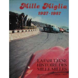 Mille Miglia 1927-1957 La Fabuleuse Histoire des Mille Milles Librairie Automobile SPE 9782880011123