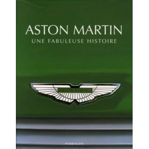 Aston Martin - Une fabuleuse histoire Librairie Automobile SPE 9781405477482