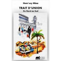 Trait d'union du Nord au Sud de Hem'sey Mina Librairie Automobile SPE 9791095999294