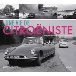 Une vie de citroeniste - Histoires et anecdotes chevronnées / Yves et Solange DUSSIN / ETAI Librairie Automobile SPE 97827268...