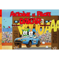 Antoine le pilote : Au Dakar Librairie Automobile SPE 9782490416028