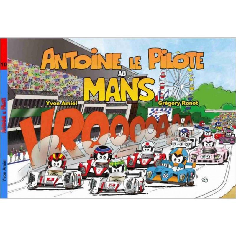 Antoine le Pilote : Au Mans Librairie Automobile SPE 9782490416011