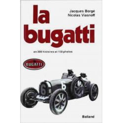 LA BUGATTI en 300 histoires et 150 photos / Palmier Librairie Automobile SPE 9782715801127