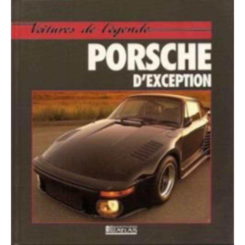 PORSCHE D'EXCEPTION Collection Voiture de Légende Librairie Automobile SPE 9782731213225