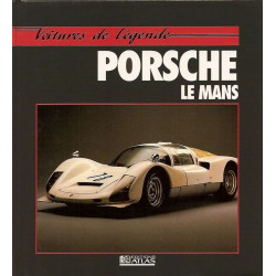 PORSCHE LE MANS Voiture de Légende / Allen John S. / Edition ATLAS-9782731213089