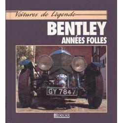BENTLEY ANNÉES FOLLES Collection Voiture de Légende Librairie Automobile SPE 9782731213218