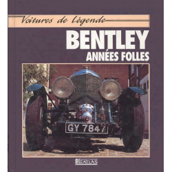 BENTLEY Voitures de Légende / Richard Bird / Edition ATLAS-9782731213218