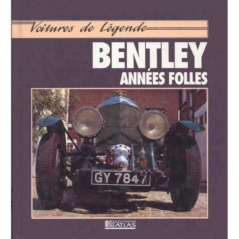 9782731213218 BENTLEY ANNÉES FOLLES Collection Voiture de Légende