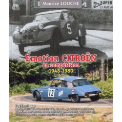 EMOTION CITROEN 1948-1980 / MAURICE LOUCHE Librairie Automobile SPE 9782954445250