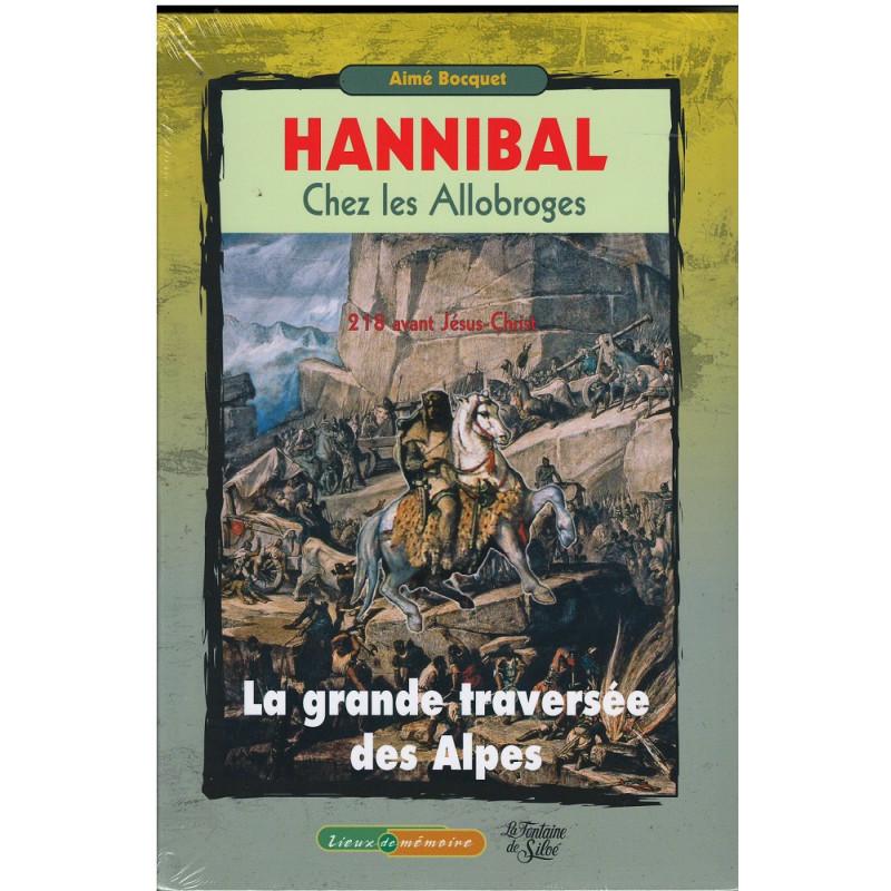 HANNIBAL Chez les Allobroges - 218 avant Jésus Christ La grande traversée des Alpes Librairie Automobile SPE 9782842066468