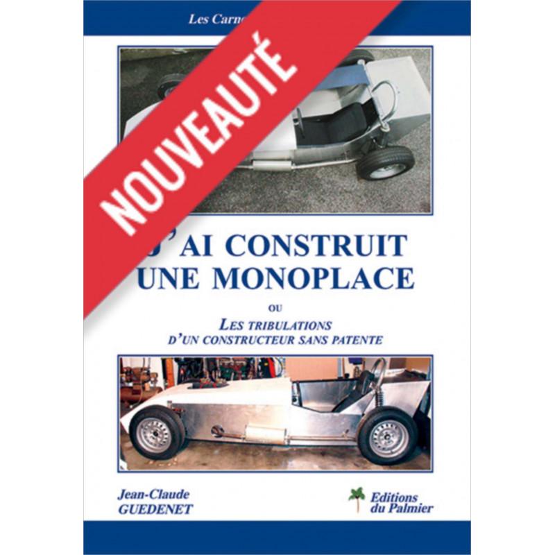 J'ai construit une monoplace ou les tribulations d'un constructeur sans patente Librairie Automobile SPE 9782360591183