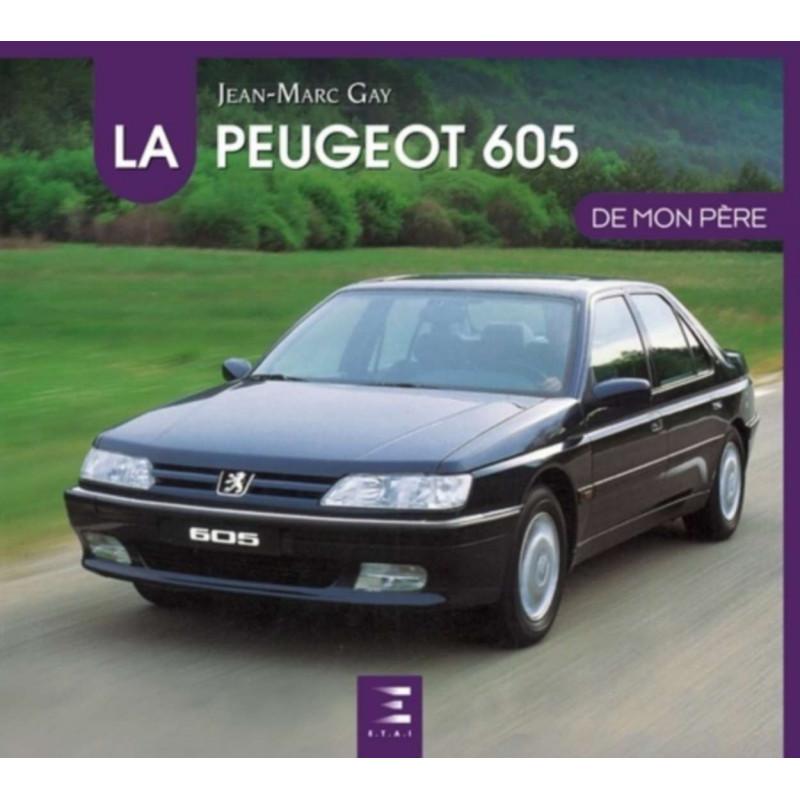 LA PEUGEOT 605 DE MON PÈRE Librairie Automobile SPE 9791028302993