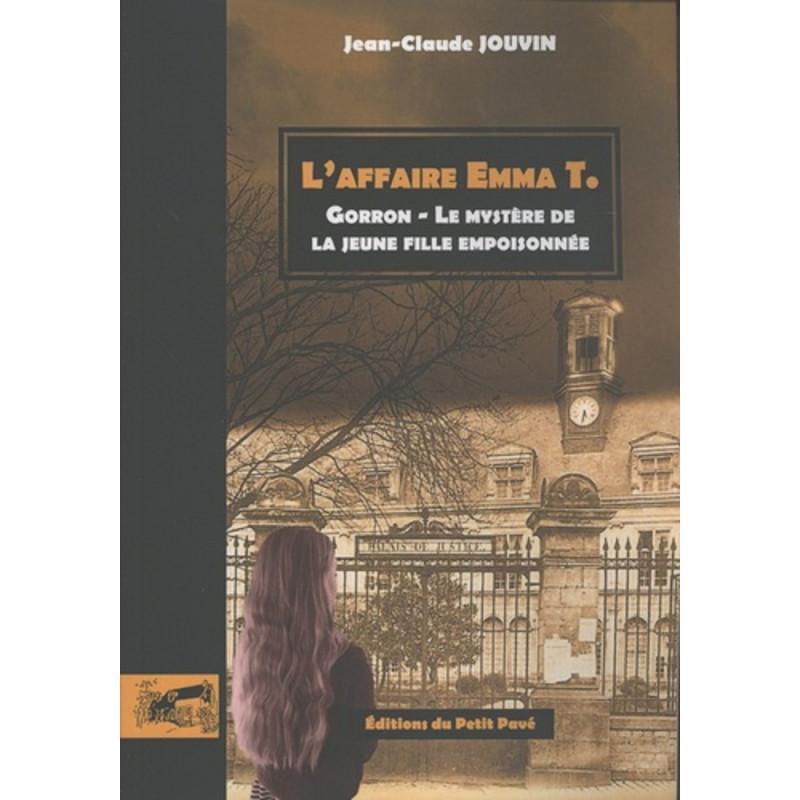 L'AFFAIRE EMMA T. - Gorron - Le mystère de la jeune fille empoisonnée Librairie Automobile SPE 9782847125924