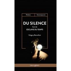DU SILENCE Suivi de Esclave du temps de Grégory Bonnefont Librairie Automobile SPE 9782369442974