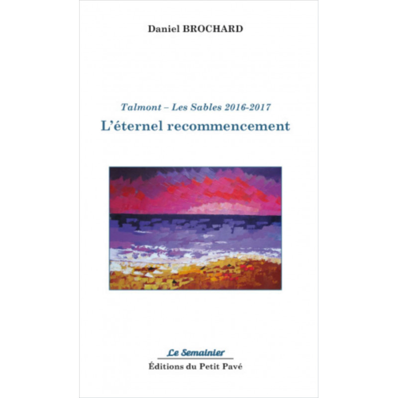 Talmont Les Sables 2016-2017 L'éternel recommencement / Daniel Brochard Librairie Automobile SPE 9782847125672