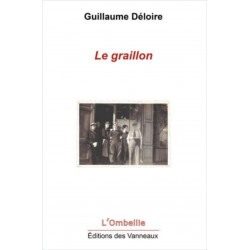 LE GRAILLON, POÉSIE OUVRIÈRE / GUILLAUME DÉLOIRE / EDITIONS DES VANNEAUX Librairie Automobile SPE 9782371291171