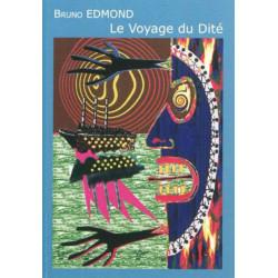 LE VOYAGE DU DITÉ / BRUNO EDMOND / EDITIONS DES VANNEAUX Librairie Automobile SPE 9782916071756