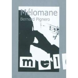 MÉLOMANE, BERNARD PIGNERO / MATTHIEU GOSZTOLA / EDITION DES VANNEAUX Librairie Automobile SPE 9782916071640