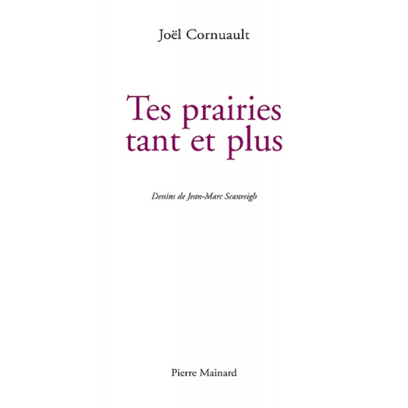 TES PRAIRIES TANT ET PLUS de Cornuault Joël Librairie Automobile SPE 9782913751682