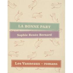 LA BONNE PART / SOPHIE RENÉE BERNARD / ÉDITIONS LES VANNEAUX Librairie Automobile SPE 9782916071978