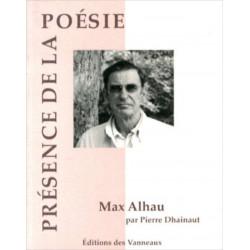 MAX ALHAU PRÉSENCE DE LA POÉSIE / MAX ALHAU et PIERRE DHAINAUT / EDITIONS DES VANNEAUX Librairie Automobile SPE 9782916071695