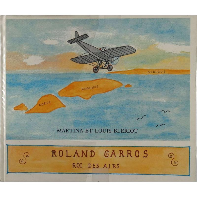 ROLAND GARROS ROI DES AIRS / BLERIOT LOUIS / EDITIONS MAEGHT Librairie Automobile SPE 9782869410589