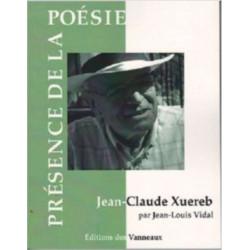 JEAN-CLAUDE XUEREB PRÉSENCE DE LA POÉSIE / JEAN-LOUIS VIDAL / EDITION DES VANNEAUX Librairie Automobile SPE 9782371290594