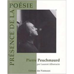 PIERRE PEUCHMAURD PRÉSENCE DE LA POÉSIE / LAURENT ALBARRACIN / EDITIONS DES VANNEAUX Librairie Automobile SPE 9782916071633