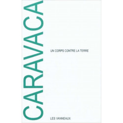 UN CORPS CONTRE LA TERRE / FABRICE CARAVACA / EDITIONS DES VANNEAUX Librairie Automobile SPE 9782916071602