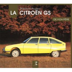LA CITROËN GS DE MON PÈRE / DOMINIQUE PAGNEUX / 9791028303440 Librairie Automobile SPE 9791028303440