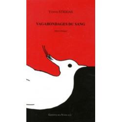 VAGABONDAGES DU SANG / YÀNNIS STIGGAS / EDITIONS DES VANNEAUX Librairie Automobile SPE 9782916071862