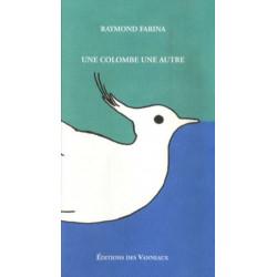 UNE COLOMBE UNE AUTRE / RAYMOND FARINA / EDITIONS DES VANNEAUX Librairie Automobile SPE 9782916071169