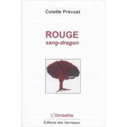 ROUGE SANG-DRAGON / COLETTE PRÉVOST / EDITIONS DES VANNEAUX Librairie Automobile SPE 9782371291041
