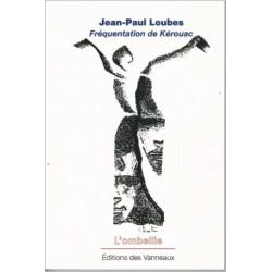 FRÉQUENTATION DE KÉROUAC / JEAN-APUL LOUBES / EDITIONS DES VANNEAUX Librairie Automobile SPE 9782371290624