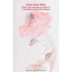 CŒUR QUI COMME LE MIEN IR A DÉCOLORÉ PARMI LES FLEURS / JEAN PAUL KLEE / EDITION DES VANNEAUX Librairie Automobile SPE 978237...
