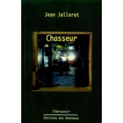 CHASSEUR / JALLERAT JEAN / EDITIONS DES VANNEAUX Librairie Automobile SPE 9782916071275